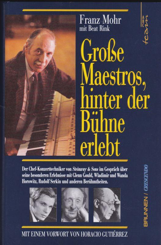 Mohr, Franz Große Maestros, hinter der Bühne erlebt.