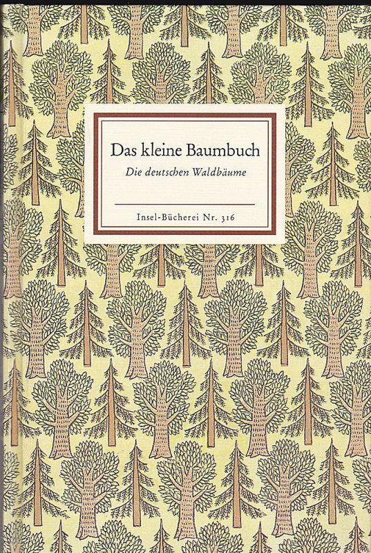 Harwerth, Willi (Bilder) und Schnack, Friedrich (Geleitwort) Das kleine Baumbuch. Die deutschen Waldbäume