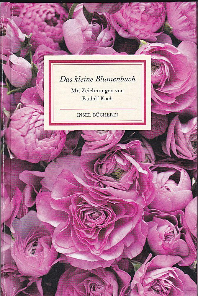 Koch, Rudolf (Zeichnungen) Das kleine Blumenbuch