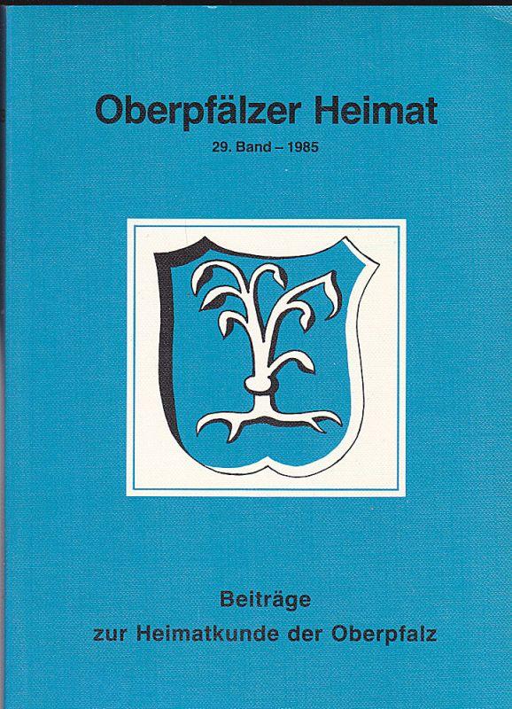 Zückert, Gerhard Oberpfälzer Heimat. 29. Band 1985