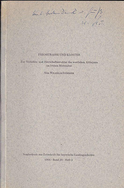 Strömer, Wilhelm Fernstrasse und Kloster. Zur Verkehrs- und Herrschaftsstruktur des westlichen Altbayerin im frühen Mittelalter