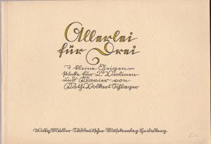 Volkart-Schlager, Käthe Allerlei für Drei. 7 kleine Geigenstücke, für 2 Violinen und Klavier von Käthe Volkart-Schlager