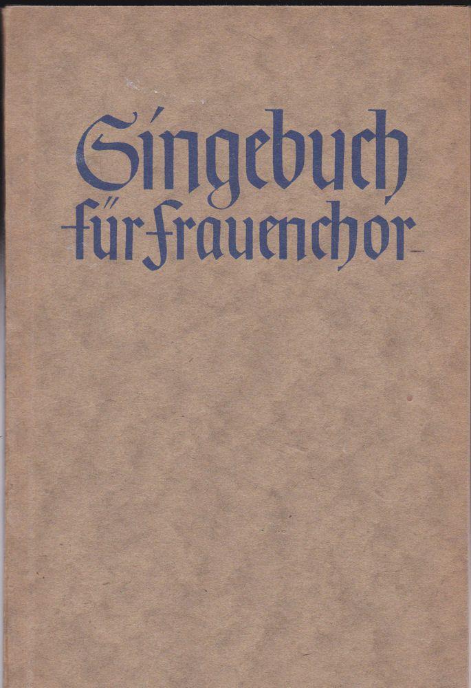 Waldmann, Guido (Hrsg) Singebuch für Frauenchor