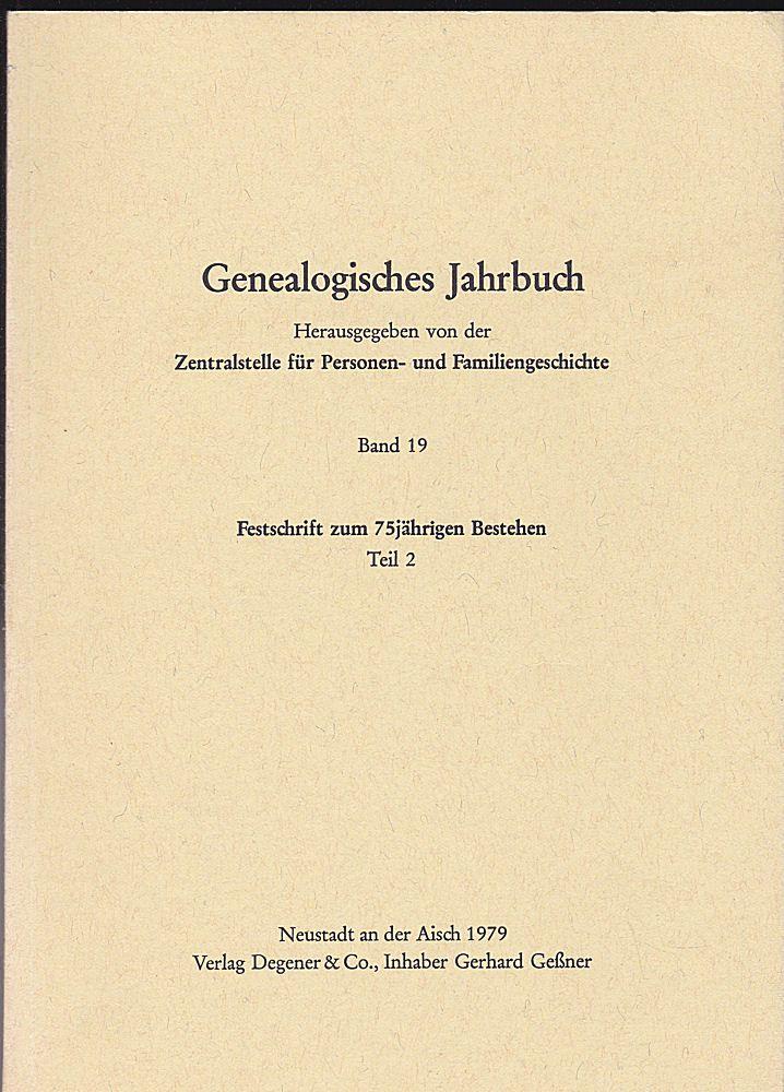 Zentralstelle für Personen- und Familiengeschichte zu Berlin (Hrsg.) Genealogisches Jahrbuch Band 19: Festschrift zum 75jährigen Bestehen. Teil 2