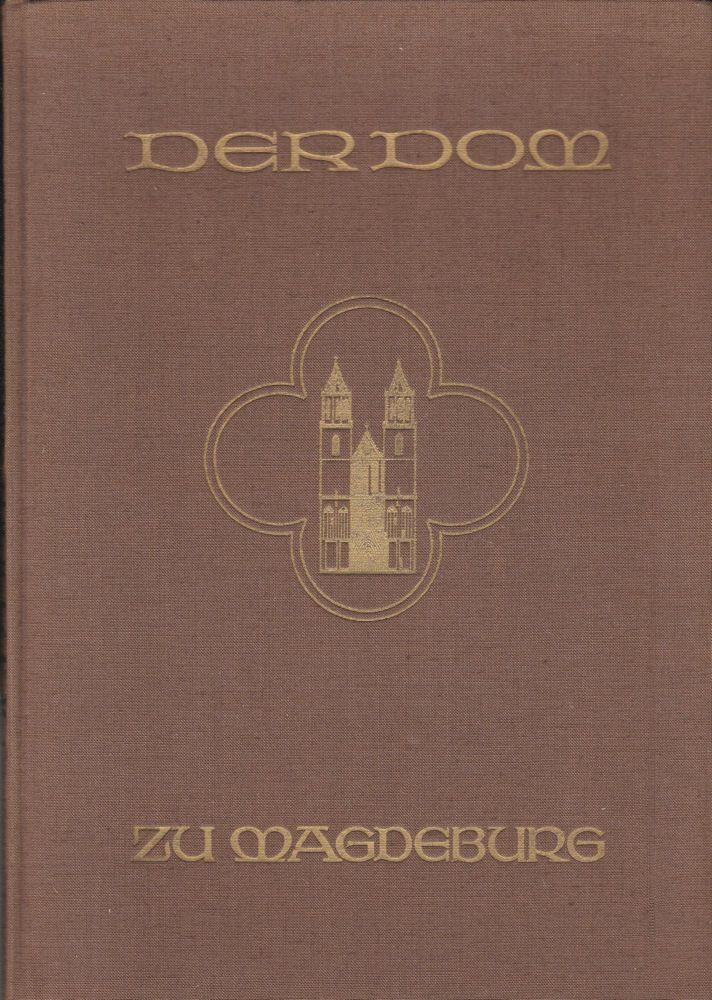 Dietrich, Alfred (Text und Federzeichnungen), Bäumer, Else (Aufnahmen) Der Dom zu Magdeburg. Seine Schau und Geschichte in wesentlichen Zügen wiedergegeben vom Zeichner und von der Kamera