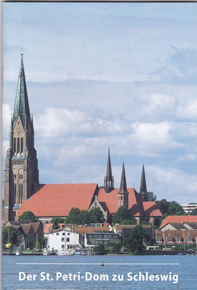 Pfeifer, Johannes Der St.Petri-Dom in Schleswig. Der Dom als Zeugnis des Glaubens früher und heute