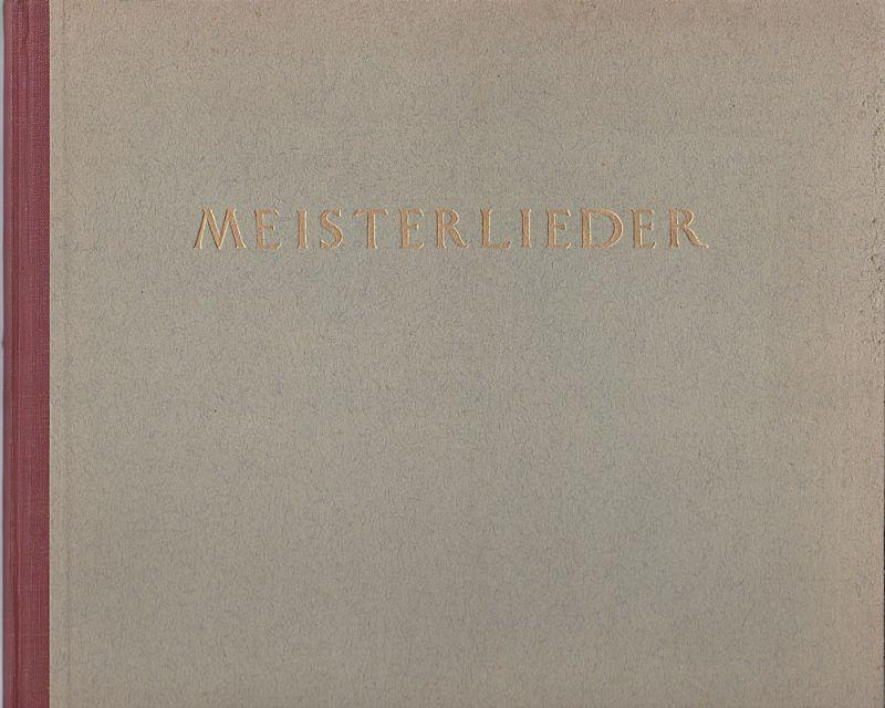 Marx, Joseph Meister-Lieder Eine Auswahl Klassischer und moderner Lieder