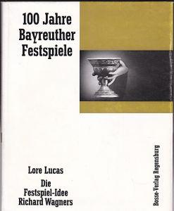 Lucas, Lore Die Festspiel-Idee Richard Wagners