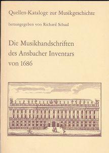 Schaal, Richard Die Musikhandschriften des Ansbacher Inventars von 1686