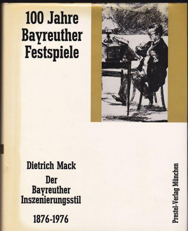 Mack, Dietrich Der Bayreuther Inszenierungsstil 1876-1976