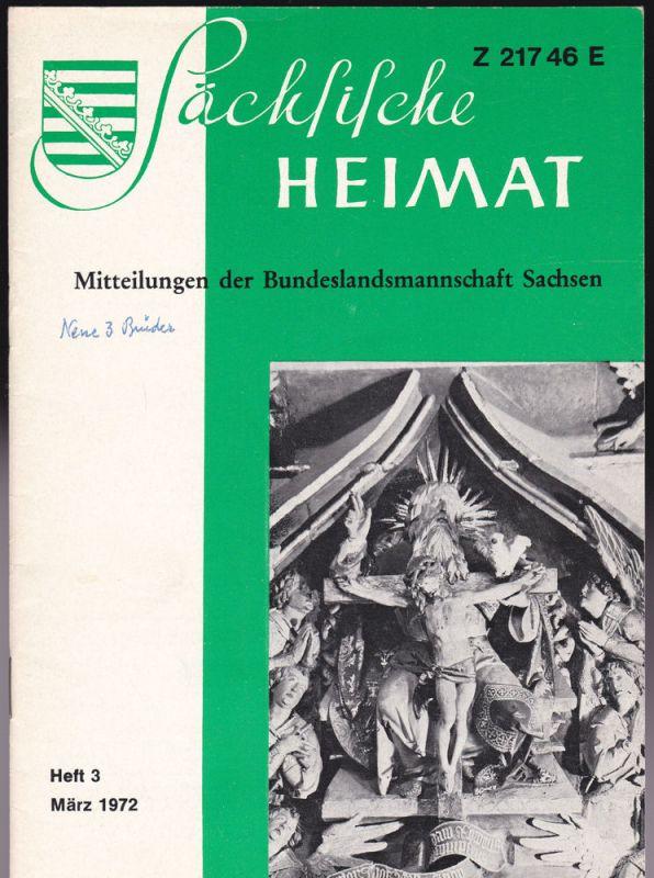 Lauckner, Martin (Ed.) Sächsische Heimat Jahrgang 18 Heft 3, März 1972. Mitteilungen der Bundelandsmannschaft Sachsen