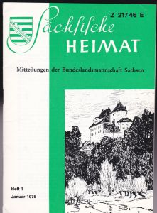 Lauckner, Martin (Ed.) Sächsische Heimat Jahrgang 21 Heft 1, Januar 1975. Mitteilungen der Bundelandsmannschaft Sachsen