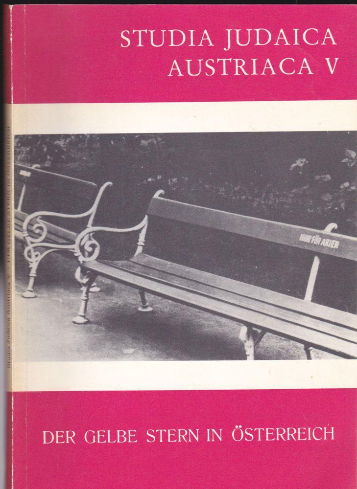 Österreichisches Jüdisches Muesum Eicsenstadt (Hrsg) Studia Judaica Austriaca V: Der gelbe Stern in Österreich