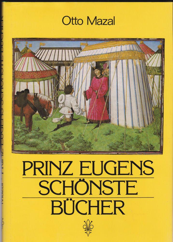 Mazal, Otto Prinz Eugens schönste Bücher. Handschriften aus der Bibliothek des Prinzen Eugen von Savoyen. Mit 14 Farbtafeln