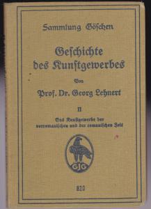 Lehnert, Georg Geschichte des Kunstgewerbes Band II (2) Das Kunstgewerbe der vorromantischen und romantischen Zeit