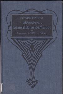 Wershoven, F. J. (Hrsg) Memoires du General Baron de Marbot: Teil 2: Campagne de 1809-Leipzig