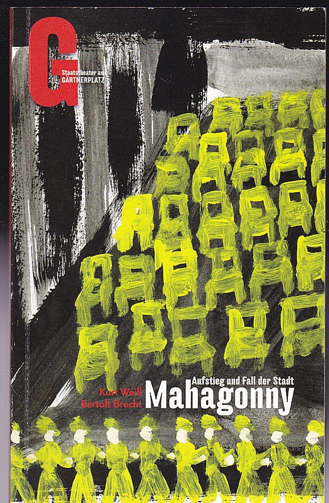 Staatstheater am Gärtnerplatz (Hrsg) Programmheft: Kurt Weil, Bertold Brecht: Aufstieg und Fall der Stadt Mahagonny
