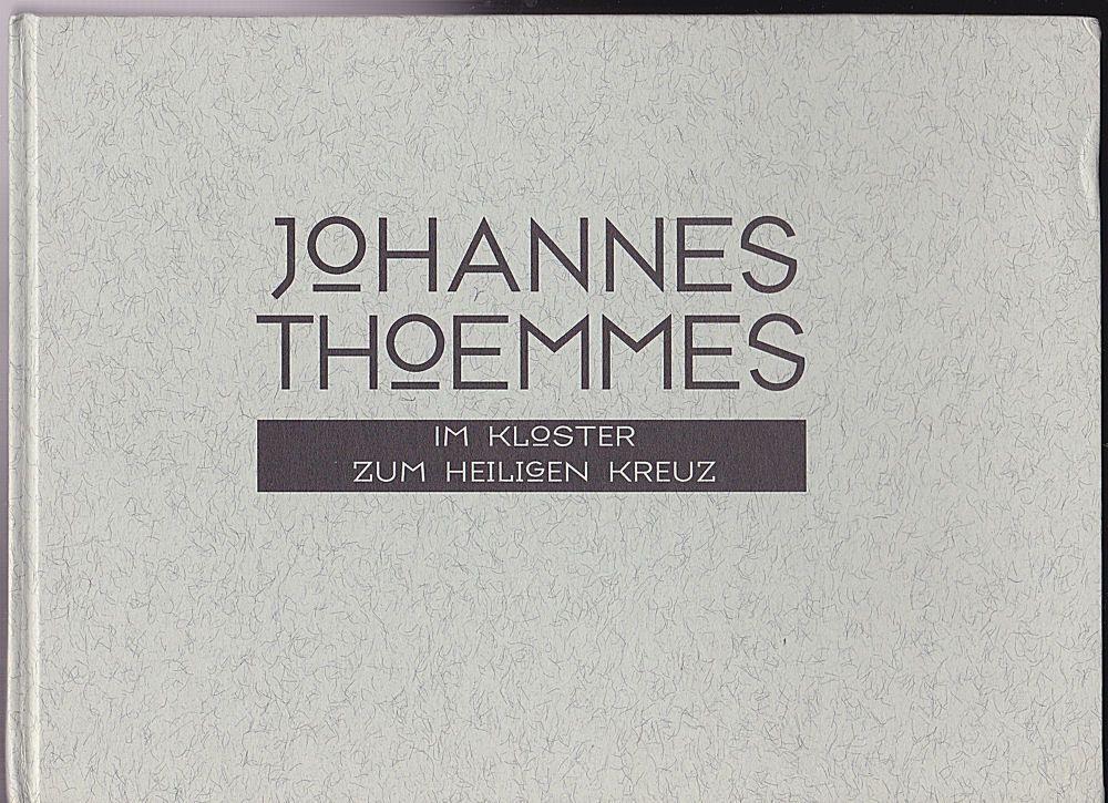 Toemmes, Johannes Im Kloster zum Heiligen Kreuz