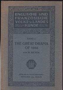 Ricken, W. The Great Drama of 1066 (With an introductory chapter on the oldest History of England)