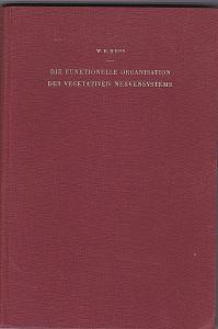 Hess, W.R. Die funktionelle Organisation des vegetativen Nervensystems