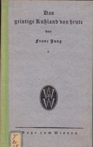 Jung, Franz Das geistige Rußland von heute