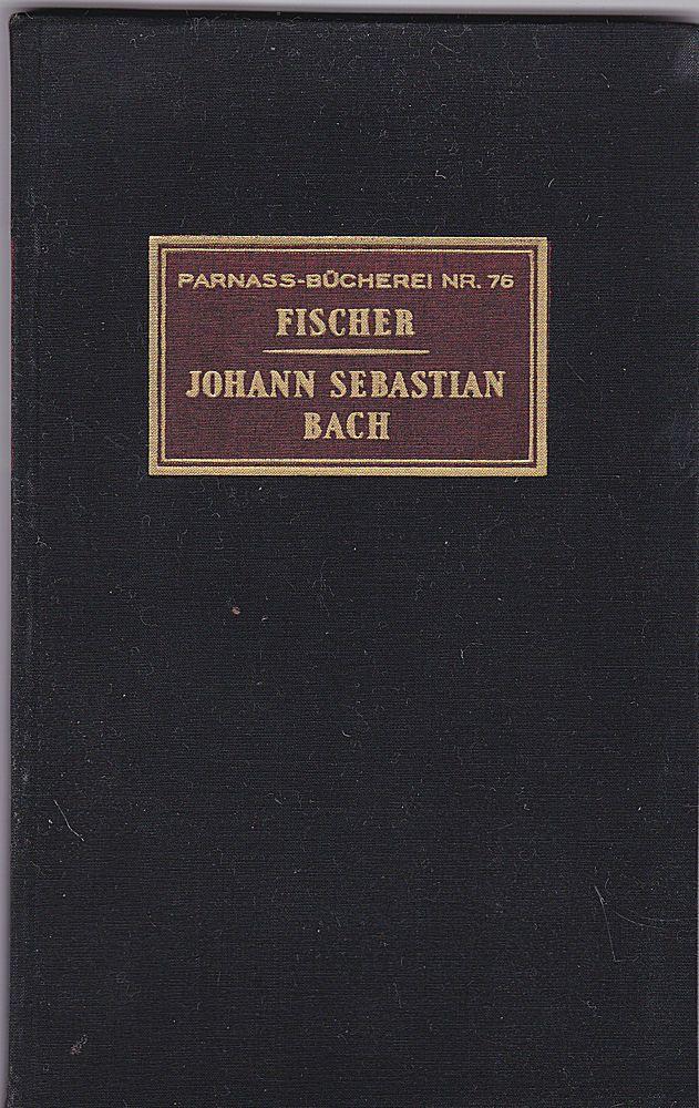 Fischer, Erwin Johann Sebastian Bach. Eine Studie