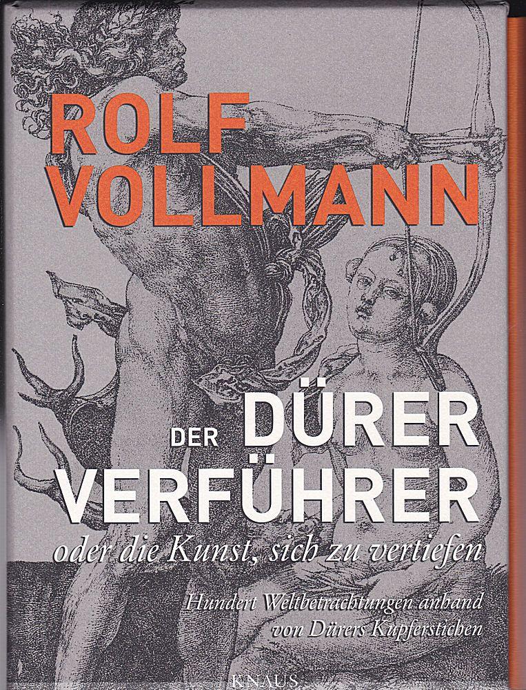 Vollmann, Ralf Der Dürer Verführer oder die Kunst, sich zu vertiefen.[ 2 Bände] Hundert Weltbetrachtungen anhand von Dürers Kupferstichen