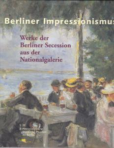 Wesenberg, Angelika (Hrsg) Berliner Impressionismus. Werke der Berliner Secession in aus der Natioalgalerie