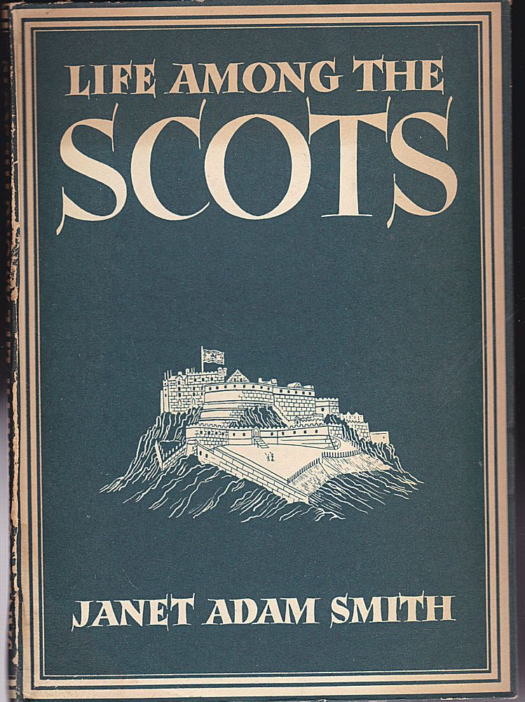 Adam Smith, Janet Life among the Scots. With 8 plates in colour and 21 illustrations in black& white