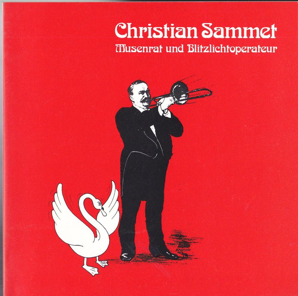 Stadt Bayreuth, Stadtmuseum (Hrsg) Christian Sammet. Musenrat und Blitzlichtoperateur