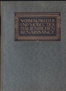 Schottmüller, Frieda Wohnungskultur und Möbel der italienischen Renaissance