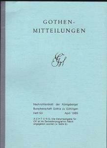 Gothia (Hrsg) Gothen-Mitteilungen. Nachrichtenblatt der Königsberger Burschenschaft Gothia zu Göttingen. Heft 50, April 1985