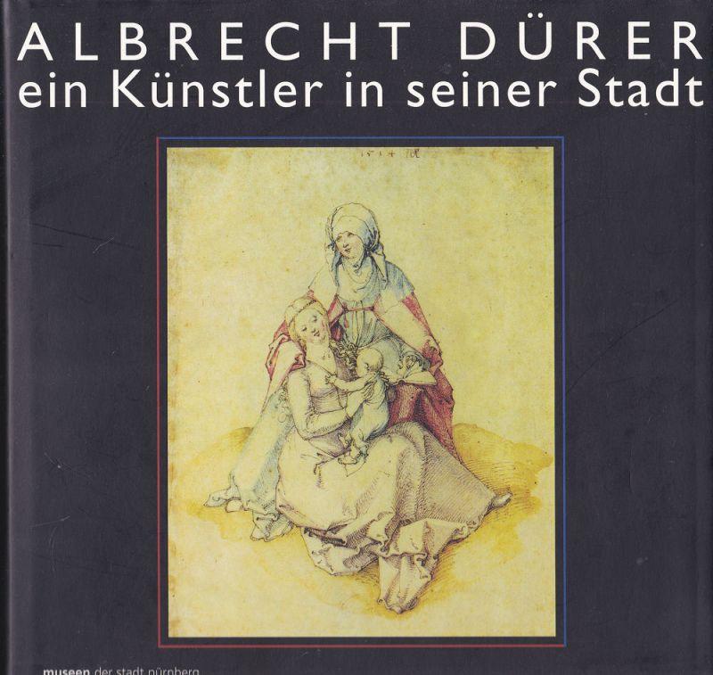 Mende, Matthias Alberecht Dürer. Ein Künstler in seiner Stadt