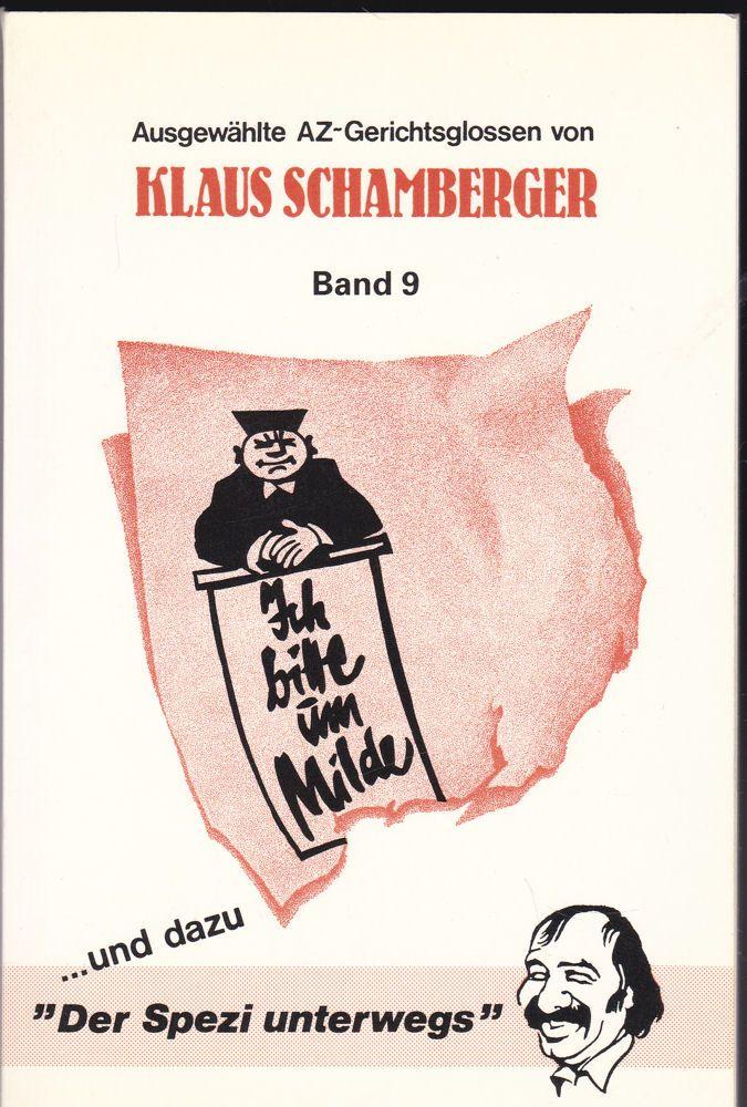 Schamberger, Klaus Ich bitte um Milde, Band 9