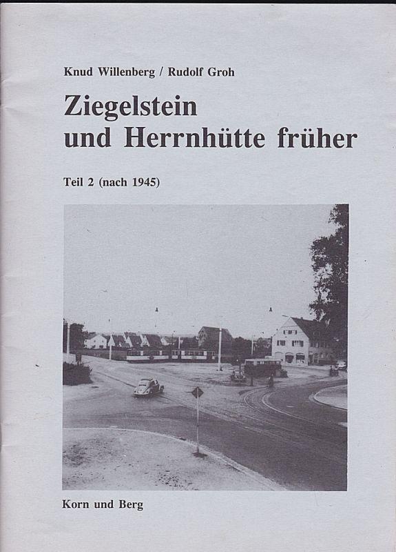 Willenberg, Knud und Groh, Rudolf Ziegelstein und Herrnhütte früher Teil 2 (nach 1945)