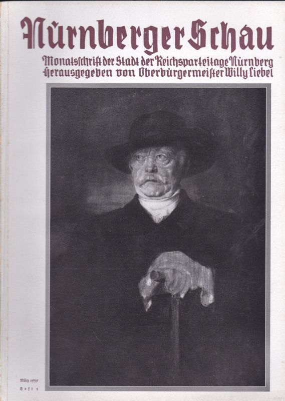 Liebel, Willy (Hrsg.) Nürnberger Schau. Heft 3 März 1939. Monatsschrift der Stadt der Reichsparteitage