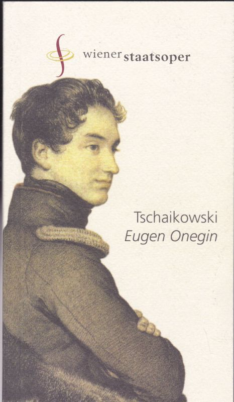 Wiener Staatsoper Programmheft: Eugen Onegin - Peter I.Tschaikowski