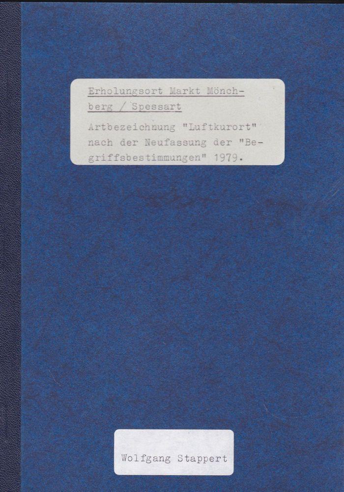 """Stappert, Wolfgang Erholungsort Markt Mönchberg/Spessart. Artbezeichnung """"Luftkurort"""" nach der Neufassung der """"Begriffsbestimmungen"""" 1979"""