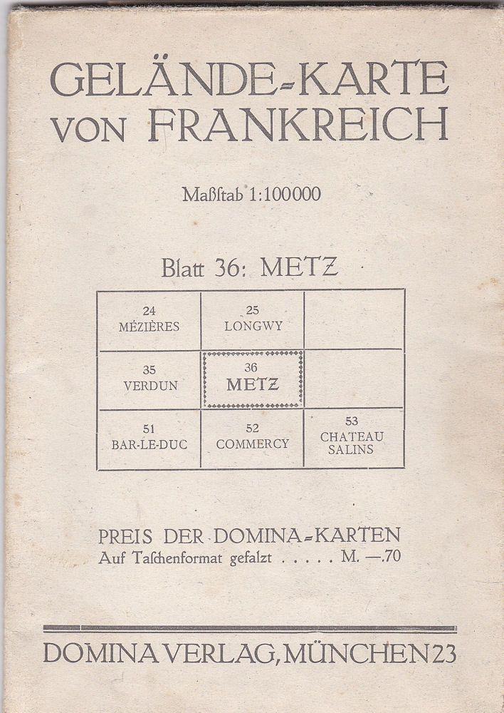 Domina-Verlag (Hrsg) Gelände-Karte von Frankreich, Blatt 36: Metz