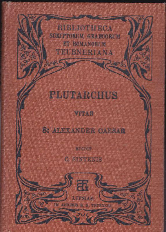 Sintenis, C. Plutarchus Vitae 8: Alexander Caesar - Plutarchi vitae parallelae Alexandri et Caesaris