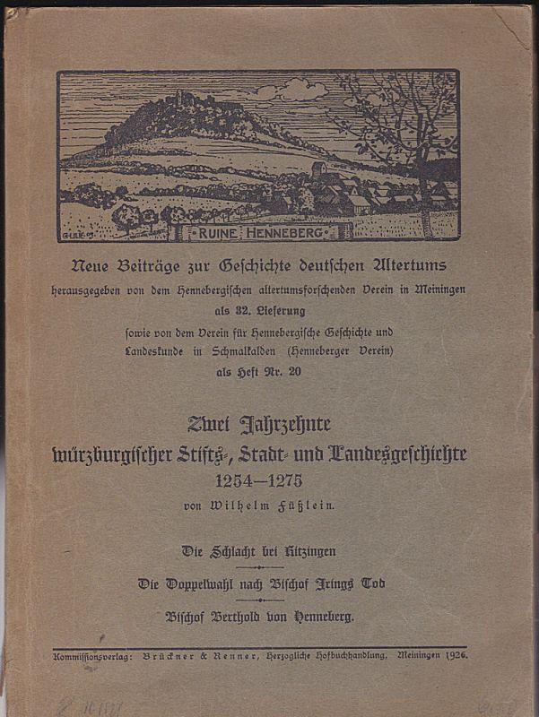 Füßlein, Wilhelm Zwei Jahrzehnte würzburgischer Stifts-, Stadt- und Landgeschichte 1254-1275