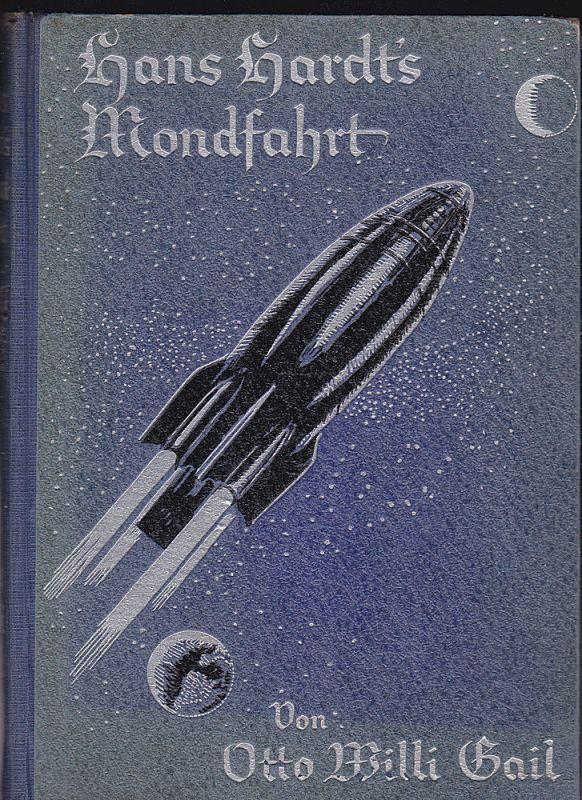 Gail, Willi Hans Hardt's Mondfahrt. Eine abenteuerliche Erzählung. Mit 8 Tonbildern von Richard von Grünberg