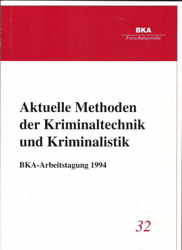 Bundeskriminalamt (Hrsg) Aktuelle Methoden der Kriminaltechnik und Kriminalistik. BKA Arbeitstagung 1994