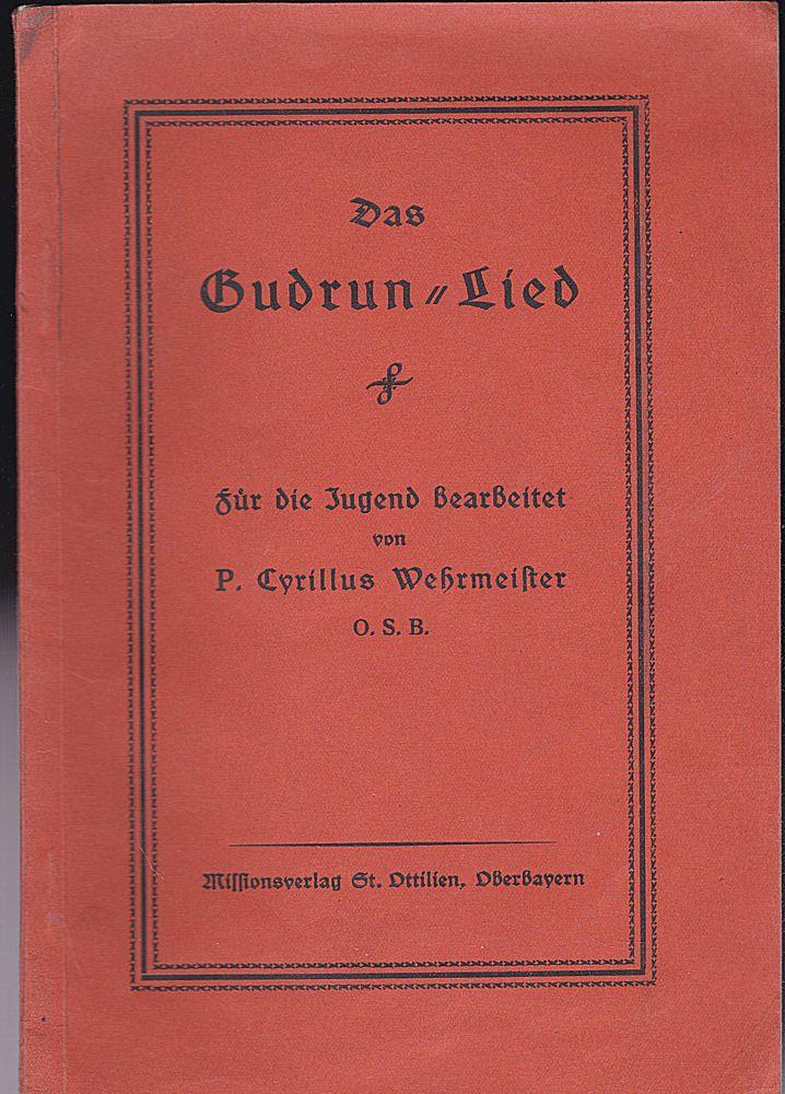Wehrmeister, Cyrillus Das Gudrun-Lied für die Jugend aufbereitet