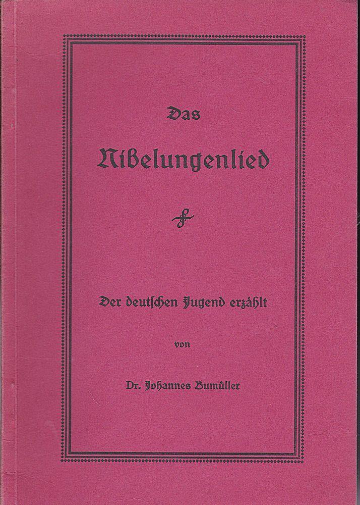 Bumüller, Johannes Das Nibelungenlied. Der deutschen Jugend erzählt