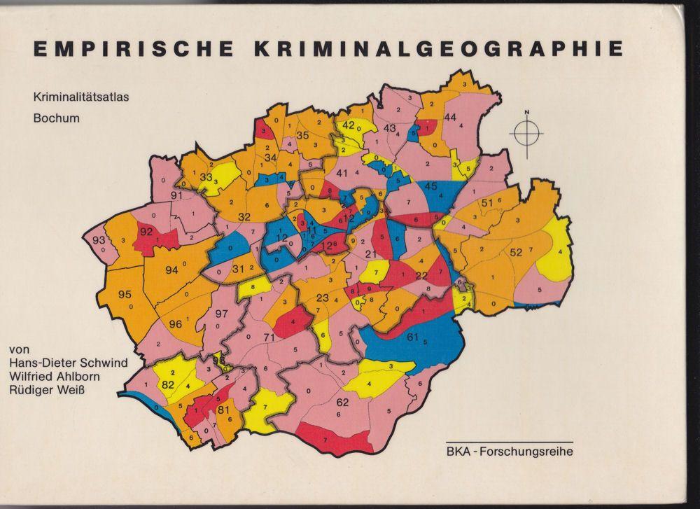 """Bundeskriminalamt (Hrsg) Schwind, Hans-Dieter, Ahlborn, Wilfried und Weiß, Rüdiger Empirische Kriminalgeographie. Bestandsaufnahme und Weiterführung am Beispiel von Bochum (""""Kriminalitätsatlas Bochum"""")"""