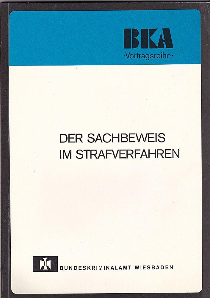 Bundeskriminalamt Wiesbaden (Hrsg) Der Sachbeweis im Strafverfahren