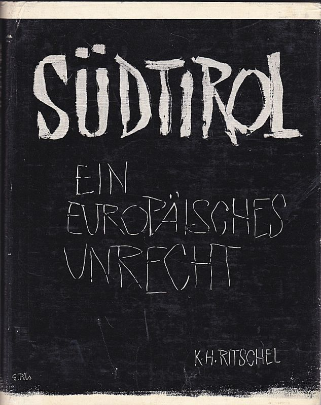 Ritschel, K.H. Südtirol - Ein europäisches Unrecht
