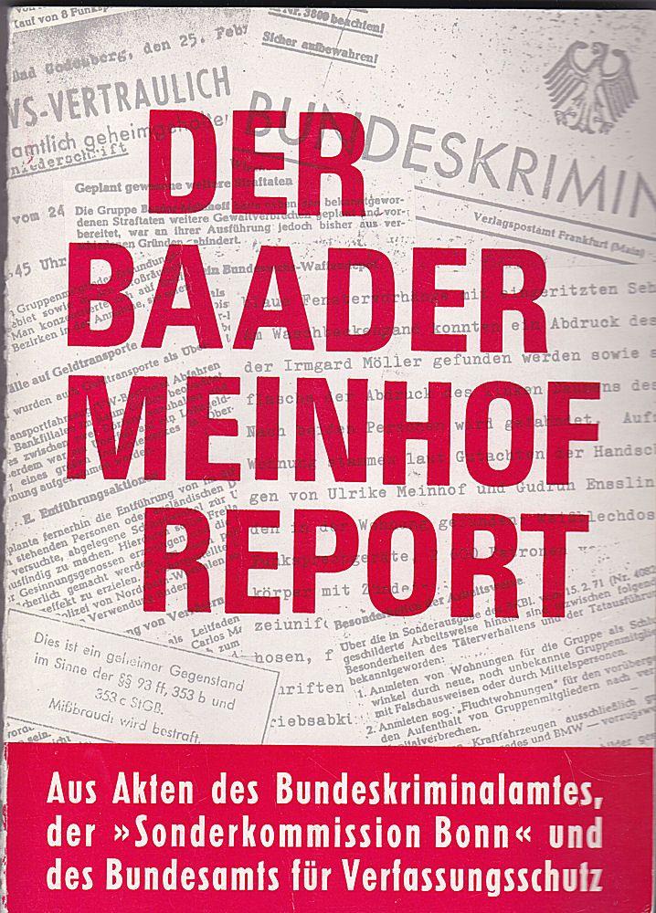 Der Baader-Meinhof Report. Dokumente- Analysen- Zusammenhänge