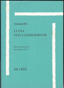 Donizetti, Gaetano Lucia von Lammermoor. Klavierauszug mit deutschem Text